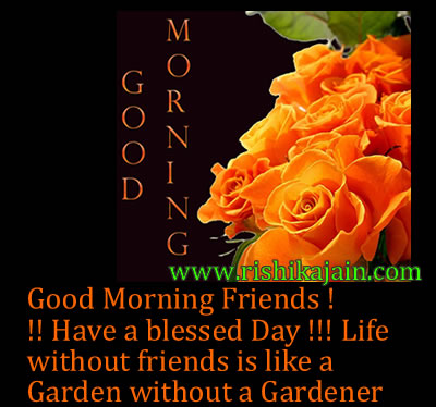 good morning friends have a blessed day inspirational