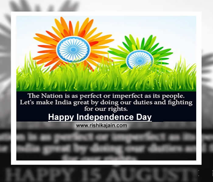 Happy Independance Day Quotes: Happy Independence Day ,15 August