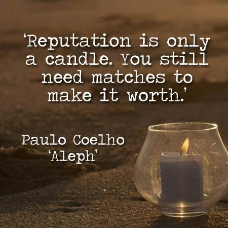 Paulo Coelho,reputation,Life / Wisdom Quotes – Inspirational Quotes, Pictures and MotivationalThought