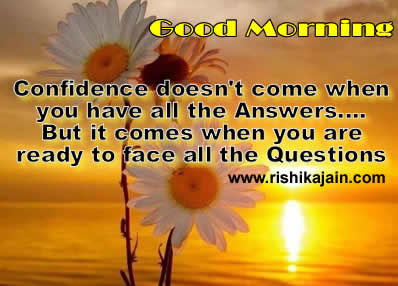 Confidence,Good Morning Wishes – Inspirational Quotes, Pictures and Motivational Thoughts