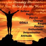 Monday Motivations, Monday quotes, Motivational Pictures, Quotes, Messages, Inspirational messages