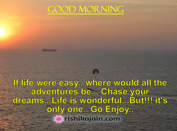 Morning Life Quotes Best Good Morning Friends.chase Your Dreams  Inspirational Quotes