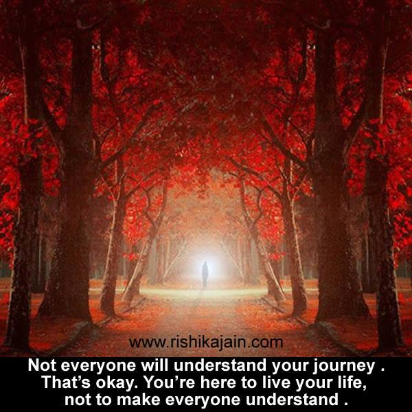 Life Journey Quotes Inspirational Inspiration Quote For The Day…not Everyone Will Understand Your Journey