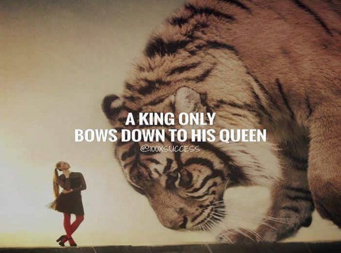 Beautiful Quote ..A King Only Bows Down To His Queen