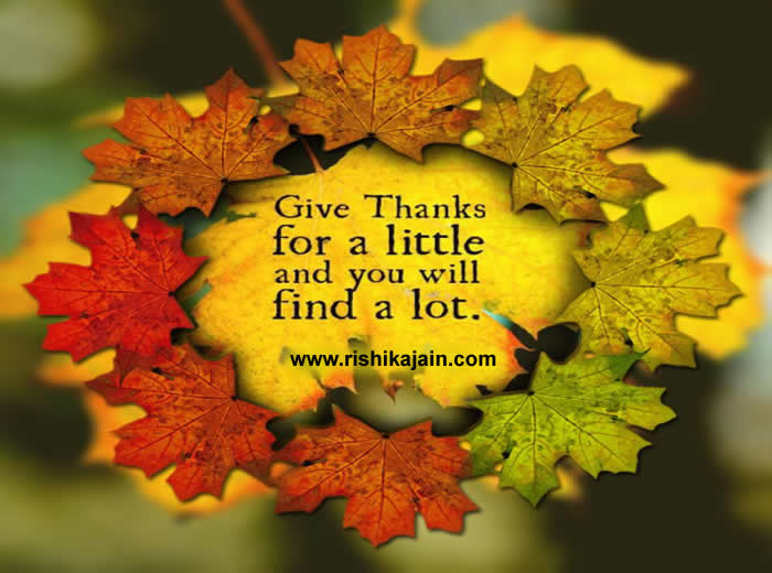 Give Thanks For A Little And You Will Find A Lot . Happy Thanksgiving