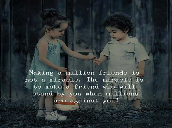 Making A Million Friends Is Not A Miracle Inspirational Quotes