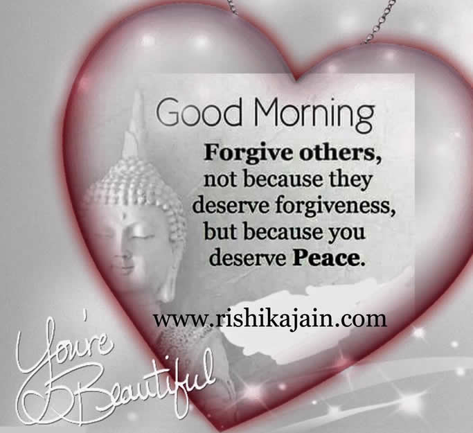 forgive,Good morning , Inspirational Quotes, Motivational Pictures and Wonderful Thoughts.