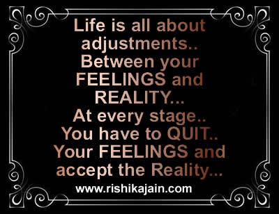 FEELINGS , REALITy,adjustments,Life ,Learning Quotes – Inspirational Quotes, Pictures and Motivational Thought