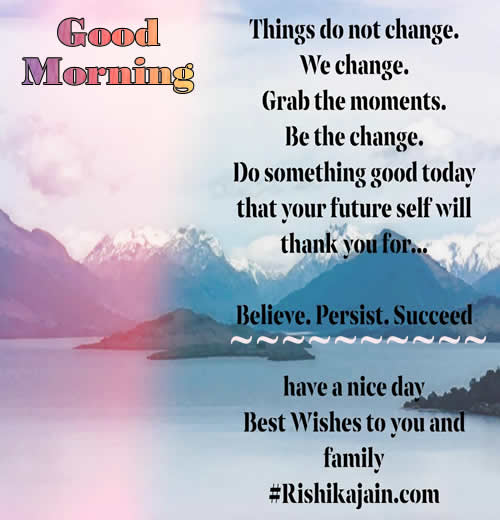 Believe. Persist,Succeed,Good morning ,Inspirational Quotes, Motivational Pictures and Wonderful Thoughts