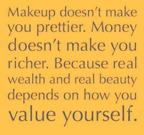 The secret to Real Beauty and Real Wealth, Value yourself, Inspirational Pictures and messages