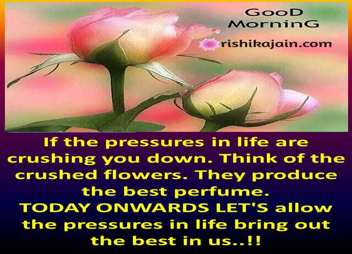 Good morning, Be strong enough to accept the challenges of life