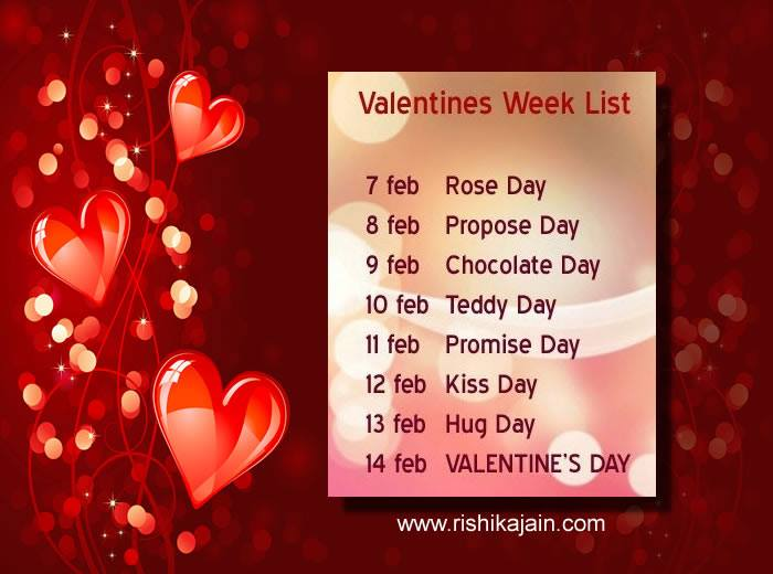 7 Days Before Valentines Day, Valentines Day week list..Rose Day, Chocolate Day, Propose Day, Teddy Day, Promise Day,Hug Day, Kiss Day