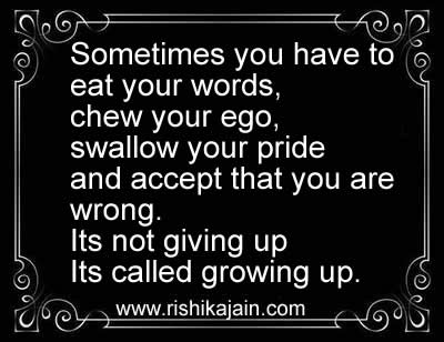 Sometimes You Have To Eat Your Words Inspirational Quotes Pictures Motivational Thoughts Reaching Out Touching Hearts